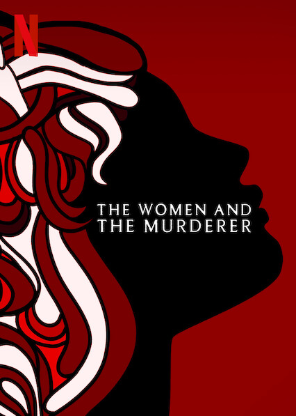 The Women and the Murderer on Netflix USA
